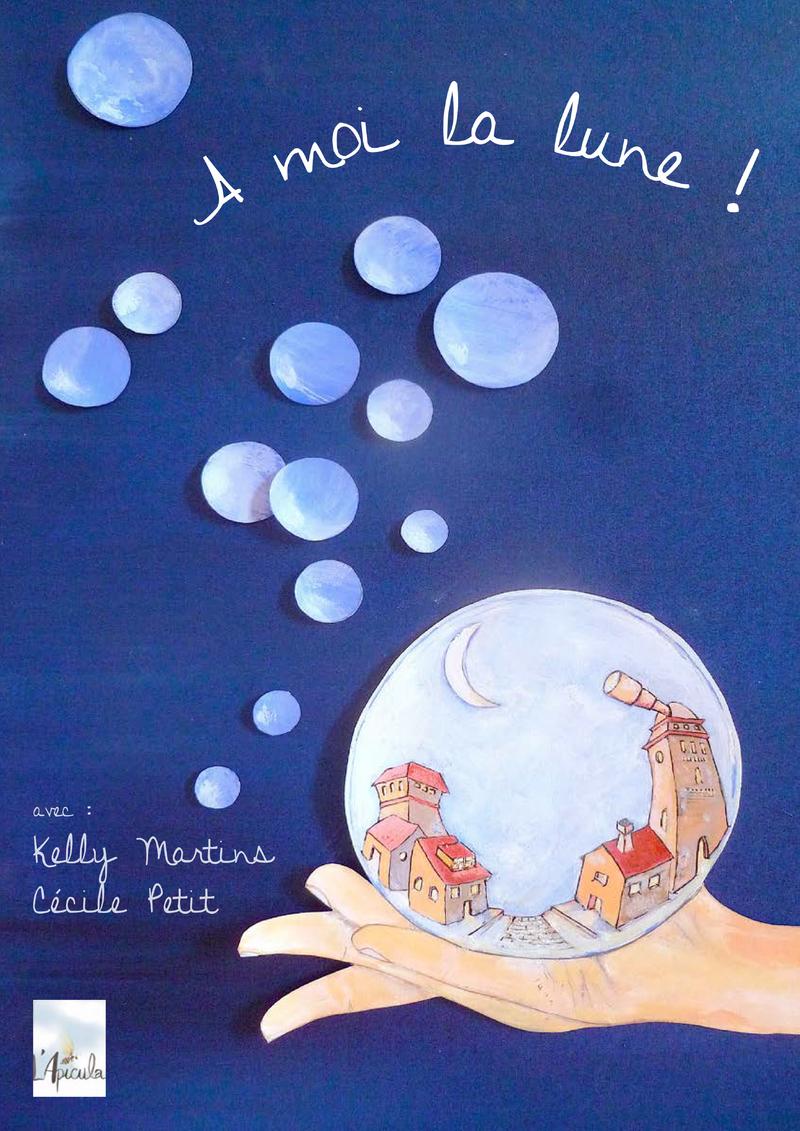 à moi la lune - spectacle enfant - Compagnie l'apicula - théâtre L'Art Dû - 13006