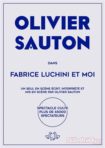 Fabrice Luchini et moi - Olivier Sauton - Spectacle Marseille - Art Dû - 13006