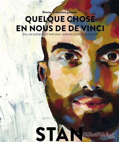 Stan - Quelque chose en nous de vinci - spectacle - Théâtre - Marseille - humour - One man show - 13006