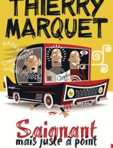 Thierry Marquet - One man show - Humour - Théâtre - L'Art Dû - 13006