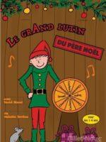 Le grand Lutin du père noël - Spectacle - Théâtre - L'Art Dû - Jeune Public - Bébé - Enfant - 13006