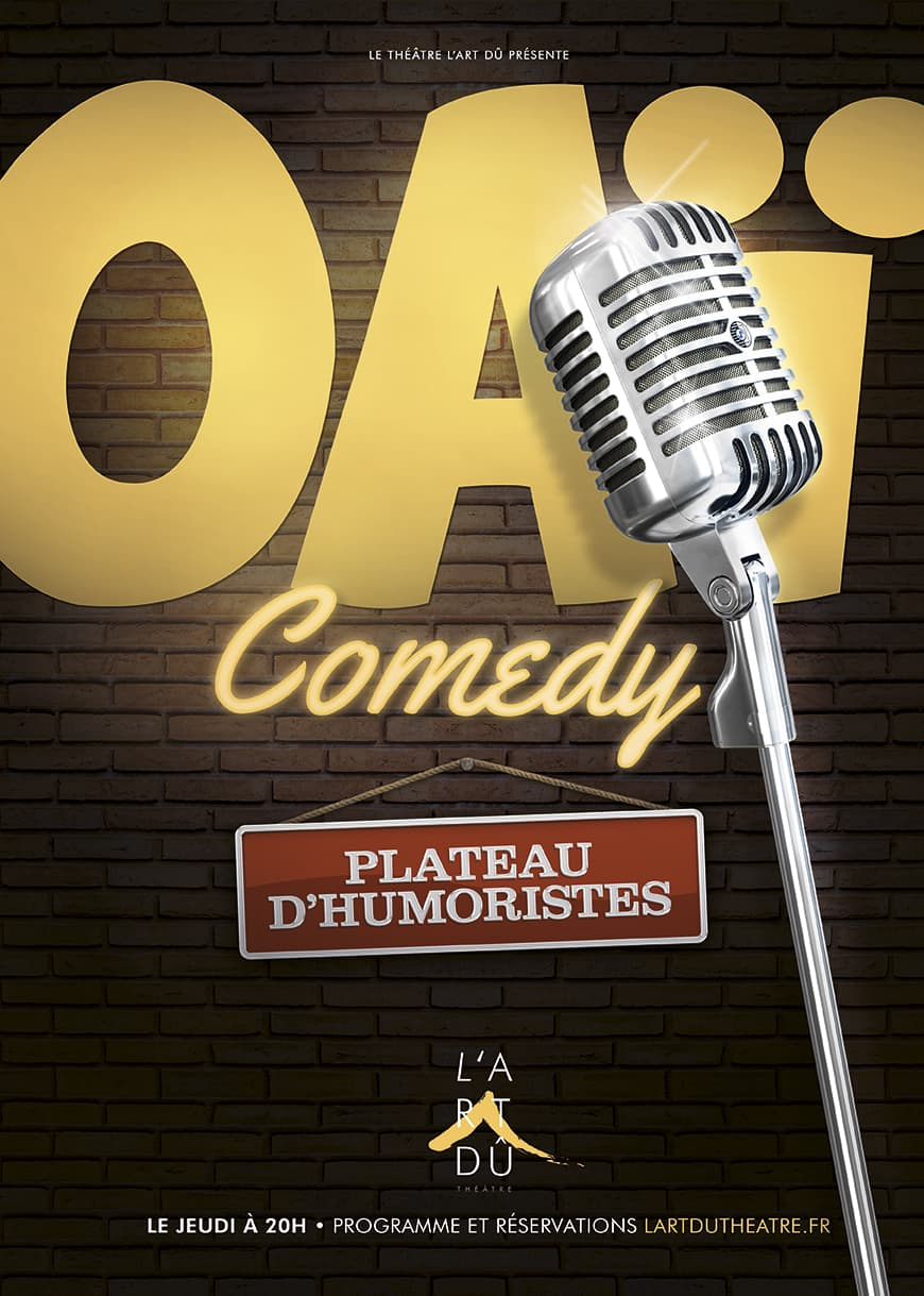 Oaï Comedy - Plateau d'artiste - Humour - Stand Up - One man show - One woman Show - L'Art Dû - 13006