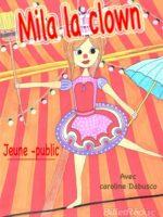 Mila la clown -spectacle enfant - creche - L'Art Dû - Marseille