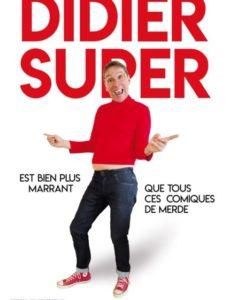 Didier Super - Nouveau - Spectacle - L'Art Dû - Marseille - Théâtre