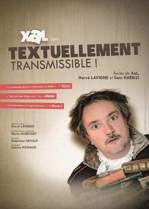 Textuellement Transmissible - Seul en scène - Xal - L'Art Dû - Marseille