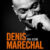 Denis Marechal - One man show - L'Art Dû - Théâtre - Spectacle - Humour - 13006