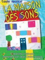 La maison des sons - Spectacle enfant - Théâtre - L'Art Dû - Marseille - Jeune Public - 13006