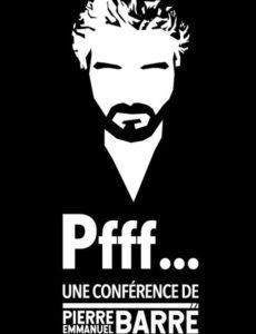 Pierre Emmanuel Barré - Nouveau Spectacle - Conférence - Humour - L'Art Dû - Marseille - 13006