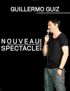 Guillermo Guiz - Rodage - Nouveau spectacle - Humour - Stand Up - 13006
