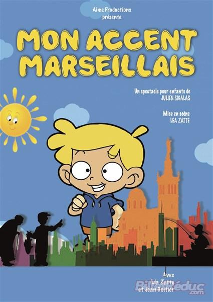 Mon accent Marseillais - Enfant - Jeune public - L'Art Dû - 13006