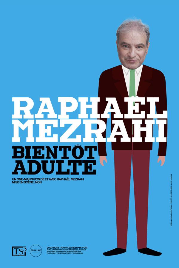 Raphaël Mezrahi - Humour - L'Art Dû - Bientôt Adulte - 13006 - Théâtre - Marseille
