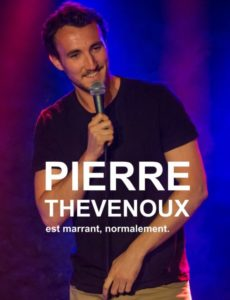 Pierre Thevenoux - One man Show - Stand Up - Marseille - L'Art Dû - 13006