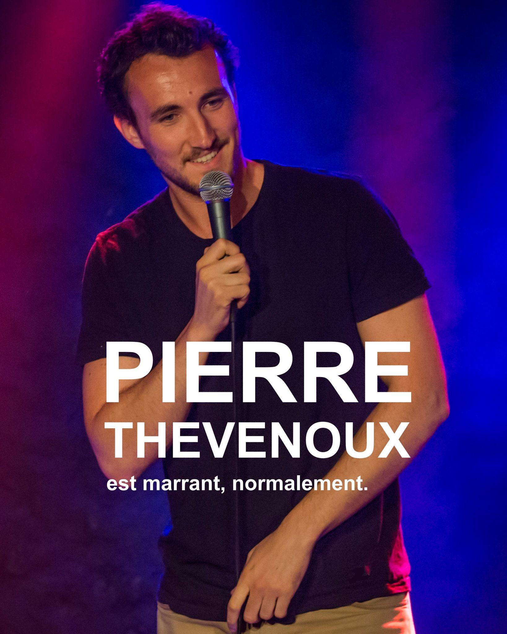 Pierre Thevenoux - One man Show - Stand Up - Marseille - L'Art Dû - 13006